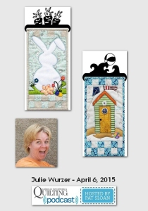 American Patchwork and Quilting Pocast guests Julie Wurzer April 2015